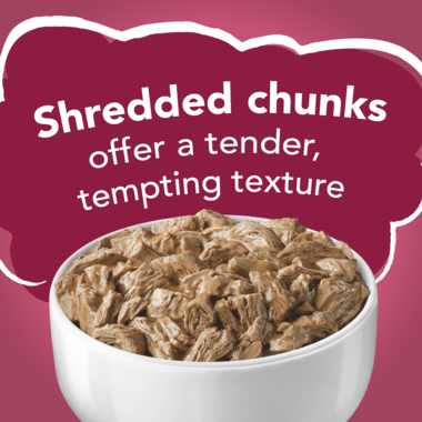 Shredded chunks offer a tender tempting texture