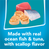Made with real ocean fish and tuna with scallop flavor