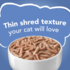 Thin shred texture your cat will love