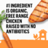 #1 ingredient is organic, free range chicken raised with no antibiotics