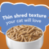 the shred texture your cat will love